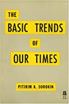 Basic Trends of Our Times by Pitrim A.…