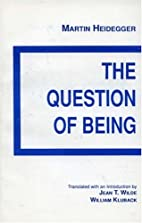 The Question of Being by Martin Heidegger