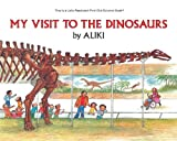 Aliki: My Visit To The Dinosaurs (Turtleback School & Library Binding Edition) (Let's-Read-And-Find-Out Science: Stage 2)