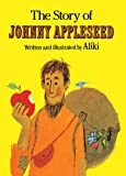 Aliki: The Story Of Johnny Appleseed (Turtleback School & Library Binding Edition)