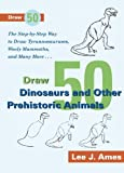 Lee J. Ames: Draw 50 Dinosaurs And Other Prehistoric Animals (Turtleback School & Library Binding Edition)