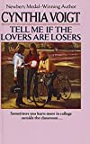 Cynthia Voigt: Tell Me If the Lovers Are Losers