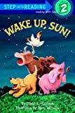 Harrison, David Lee: Wake Up, Sun! (Turtleback School & Library Binding Edition) (Step Into Reading: A Step 1 Book)