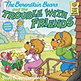 Berenstain, Stan: The Berenstain Bears and the Trouble With Friends