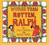 Jack Gantos: Worse Than Rotten, Ralph (Turtleback School & Library Binding Edition)