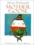 Wildsmith, Brian: Mother Goose: Nursery Rhymes
