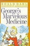 Dahl, Roald: George's Marvelous Medicine