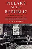 Foner, Eric: Pillars of the Republic: Common Schools and American Society 1780-1860