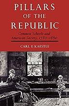 Pillars of the Republic : Common Schools and…