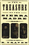 Traven, B.: The Treasure of the Sierra Madre