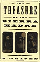 The Treasure of the Sierra Madre by B.…