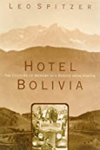 Hotel Bolivia: The Culture of Memory in a…