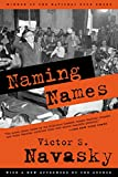 Navasky, Victor S.: Naming Names: With a New Afterword by the Author