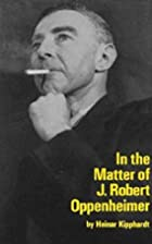 In the Matter of J. Robert Oppenheimer by…