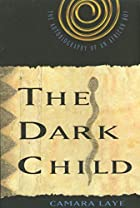 The Dark Child by Camara Laye