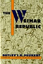 The Weimar Republic: The Crisis of Classical…