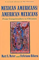 Mexican Americans, American Mexicans: From…
