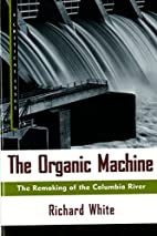 The Organic Machine: The Remaking of the…