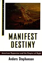 Manifest Destiny: American Expansion and the…