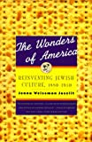 Joselit, Jenna W.: The Wonders of America: Reinventing Jewish Culture, 1880-1950