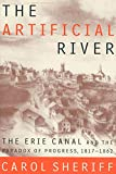 Carol Sheriff: The Artificial River: The Erie Canal and the Paradox of Progress, 1817-1862