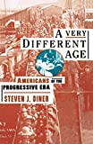 Diner, Steven: A Very Different Age: Americans of the Progressive Era