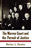 Morton J. Horwitz: The Warren Court and the Pursuit of Justice (Hill and Wang Critical Issues)
