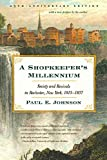 Johnson, Paul E.: A Shopkeeper's Millennium: Society And Revivals In Rochester, New York, 1815-1837