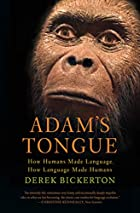 Adam's Tongue: How Humans Made…