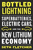 Bottled Lightning: Superbatteries, Electric…