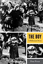 The Boy: A Holocaust Story by Dan Porat