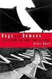 Kerr, Alex: Dogs and Demons: Tales from the Dark Side of Japan