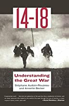 14-18: Understanding the Great War by…