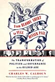 Calhoun, Charles W.: From Bloody Shirt to Full Dinner Pail: The Transformation of Politics and Governance in the Gilded Age