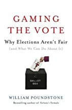 Gaming the Vote: Why Elections Aren't Fair…