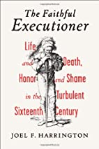 The Faithful Executioner: Life and Death,…