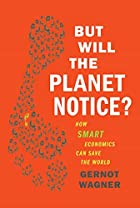 But Will the Planet Notice?: How Smart…