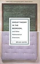 Group Theory in the Bedroom, and Other…
