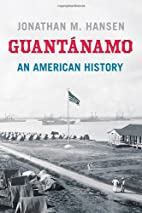 Guantánamo: An American History by…