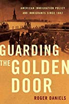 Guarding the Golden Door: American…