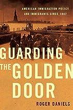 Guarding the Golden Door: American…