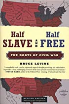 Half Slave and Half Free: The Roots of Civil&hellip;