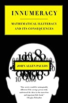 Innumeracy: Mathematical Illiteracy and Its…