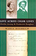 Love Across Color Lines: Ottilie Assing and…