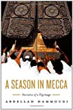 Hammoudi, Abdellah: A Season in Mecca: Narrative of a Pilgrimage