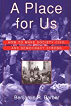 A Place for Us: How to Make Society Civil…