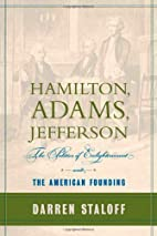 Hamilton, Adams, Jefferson: The Politics of…