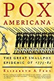 Pox Americana The Great Smallpox Epidemic of 1775 1782