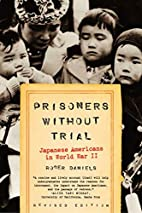 Prisoners Without Trial: Japanese Americans…