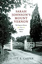 Sarah Johnson's Mount Vernon: The Forgotten…